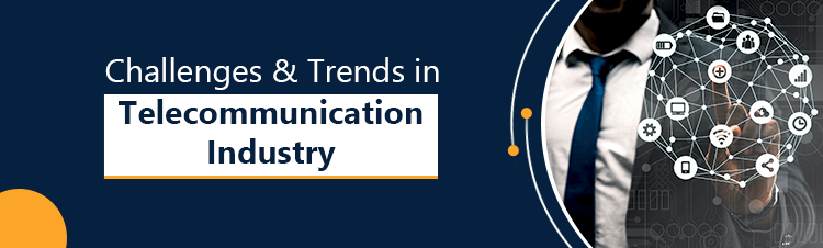 Top Telecommunications Industry Challenges & Risks in 2020
