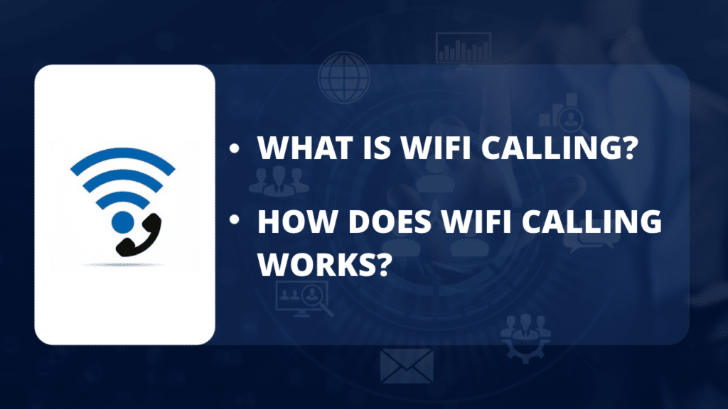 What Is WiFi Calling? How Does WiFi Calling Work?